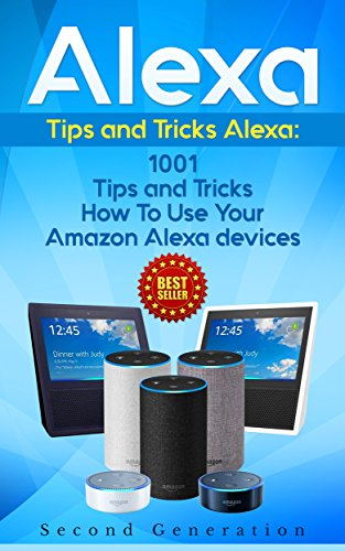 alexa-1001-tips-and-tricks-how-to-use-your-amazon-alexa-devices-amazon-echo-second-generation-echo-echo-show-amazon-echo-look-echo-plus-echo-spot-appalexa-dotalexa-tipsinternet