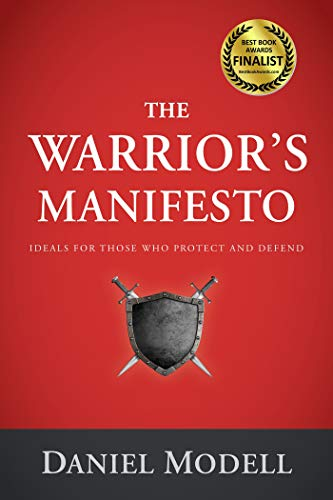the-warriors-manifesto-ideals-for-those-who-protect-and-defend