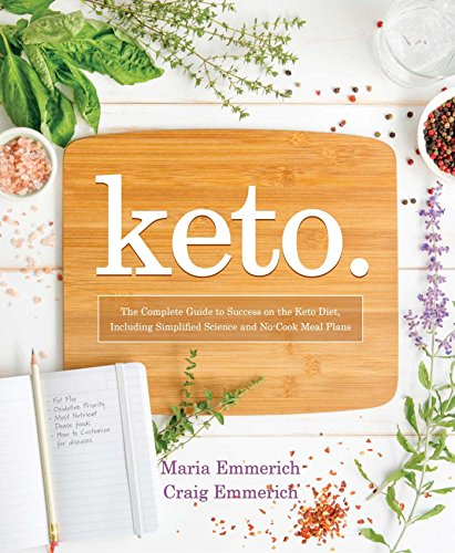 keto-the-complete-guide-to-success-on-the-ketogenic-diet-including-simplified-science-and-no-cook-meal-plans