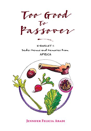 too-good-to-passover-e-booklet-1-seder-menus-and-memories-from-africa