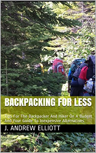 how-to-backpack-for-less-tips-for-the-backpacker-and-hiker-on-a-budget-your-guide-to-inexpensive-alternatives