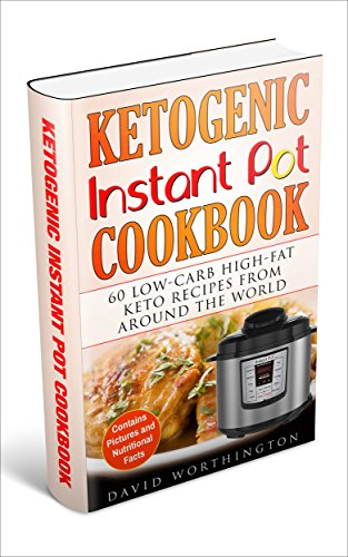 ketogenic-instant-pot-cookbook-60-low-carb-high-fat-keto-recipes-from-around-the-world