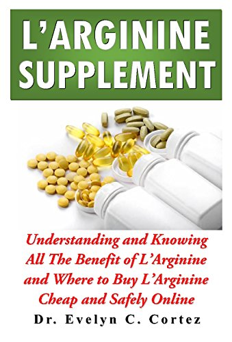 larginine-supplement-understanding-and-knowing-all-the-benefit-of-larginine-and-where-to-buy-larginine-cheap-and-safely-online-larginine-book-2