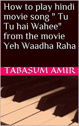 how-to-play-hindi-movie-song-tu-tu-hai-wahee-from-the-movie-yeh-waadha-raha
