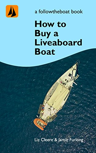 how-to-buy-a-liveaboard-boat-a-guide-to-help-you-choose-your-perfect-boat-sailing-how-to-with-followtheboat-book-2