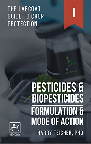 pesticides-biopesticides-formulation-mode-of-action-color-edition-the-labcoat-guide-to-crop-protection-book-1