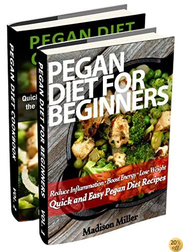 Pegan Diet Recipes Box Set 2 Books in 1: Quick and Easy Recipes Bringing the Best of the Paleo and the Vegan Diets