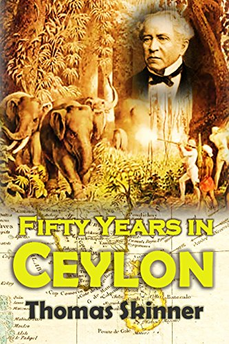 fifty-years-in-ceylon-an-autobiography-1891