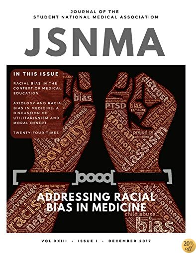 JSNMA Fall 2017 Addressing Racial Bias in Medicine: Volume 23, Issue 1 (Journal of the Student National Medical Association)