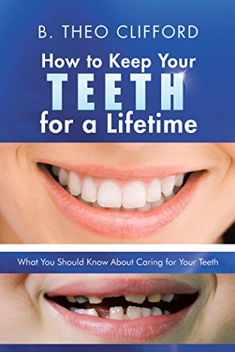 how-to-keep-your-teeth-for-a-lifetime-what-you-should-know-about-caring-for-your-teeth