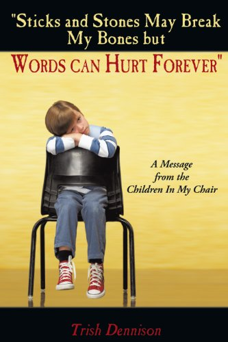 sticks-and-stones-may-break-my-bones-but-words-can-hurt-forever-a-message-from-the-children-in-my-chair