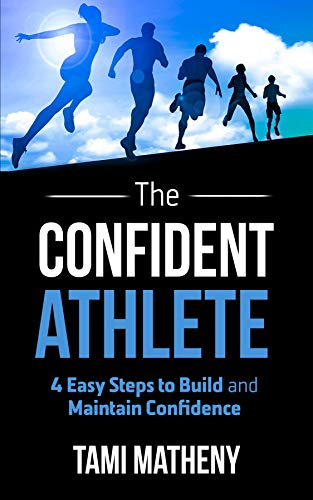 the-confident-athlete-4-easy-steps-to-build-and-maintain-confidence