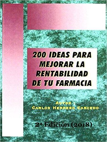 200-ideas-para-mejorar-la-rentabilidad-de-tu-farmacia-2-edicin-actualizada-2018-spanish-edition