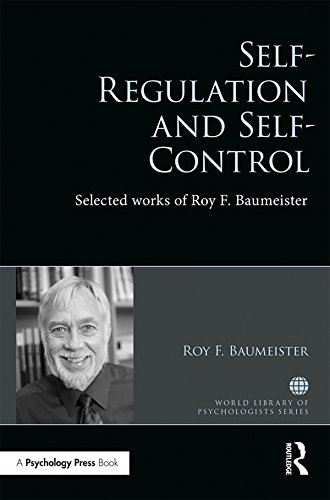 self-regulation-and-self-control-selected-works-of-roy-f-baumeister-world-library-of-psychologists