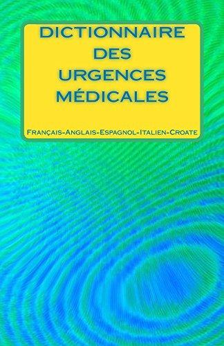 dictionnaire-des-urgences-medicales-francais-anglais-espagnol-italien-croate-french-edition