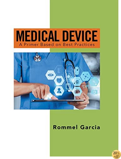 TMedical Device: A Primer Based on Best Practices