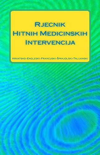 dictionary-of-medical-emergencies-croatian-to-english-french-spanish-italian-rjecnik-hitnih-medicinskih-intervencija-hrvatsko-engleski-francuski-spanjolski-talijanski