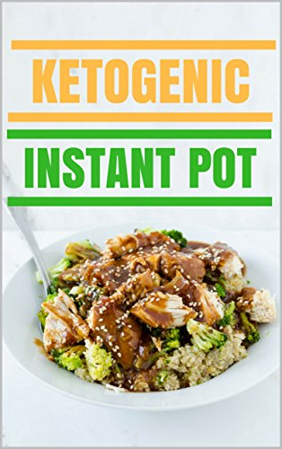 ketogenic-instant-pot-healthy-and-delicious-instant-pot-ketogenic-diet-recipes-for-weight-loss