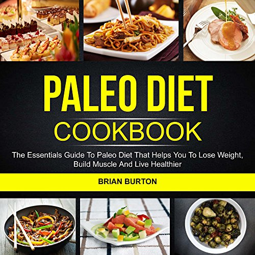 paleo-diet-cookbook-the-essentials-guide-to-paleo-diet-that-helps-you-to-lose-weight-build-muscle-and-live-healthier