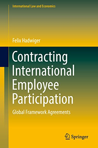 contracting-international-employee-participation-global-framework-agreements-international-law-and-economics