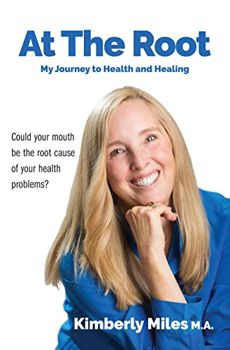 at-the-root-my-journey-to-health-and-healing-could-your-mouth-be-the-root-cause-of-your-health-problems