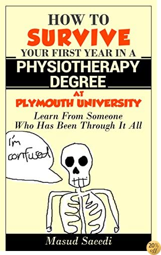 THow to survive your first year in a Physiotherapy Degree at Plymouth University: Learn from someone who has been through it all