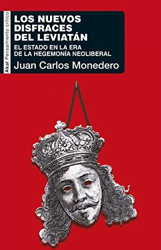 los-nuevos-disfraces-del-leviatn-el-estado-en-la-era-de-la-hegemona-neoliberal-pensamiento-crtico-spanish-edition