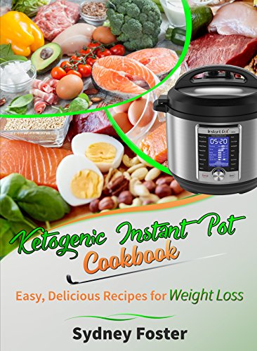 ketogenic-instant-pot-cookbook-easy-delicious-recipes-for-weight-loss-pressure-cooker-meals-quick-healthy-eating-meal-plan-keto-diet-coach