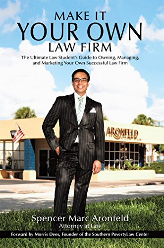 make-it-your-own-law-firm-the-ultimate-law-students-guide-to-owning-managing-and-marketing-your-own-successful-law-firm