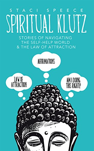 spiritual-klutz-stories-of-navigating-the-self-help-world-the-law-of-attraction
