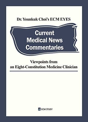 dr-younkuk-chois-ecm-eyes-current-medical-news-commentaries-viewpoints-from-an-eight-constitution-medicine-clinician