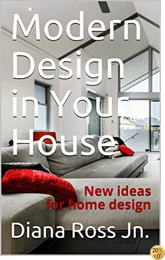 Modern Design in Your House: New ideas for home design