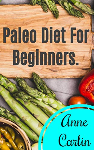 paleo-diet-for-beginners-paleo-diet-recipes-stay-healthy-lose-weight-download-now-on-amazon-kindle-low-carb-ketogenic-diet-to-boost-health-and-stay-fit-and-healthy-the-caveman-diet