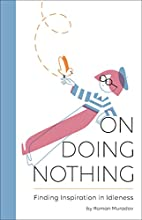 On Doing Nothing: Finding Inspiration in…