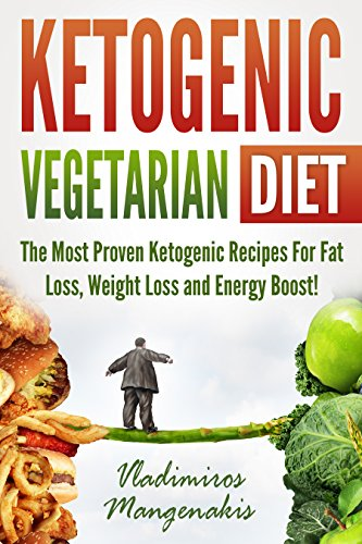 ketogenic-vegetarian-diet-the-most-proven-recipes-for-weight-loss-fat-loss-and-energy-boost
