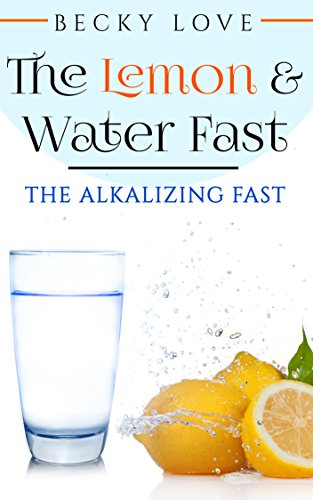 fasting-alkaline-diet-lemon-and-water-fasting