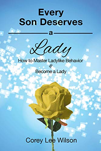 every-son-deserves-a-lady-how-to-master-ladylike-behavior-become-a-lady