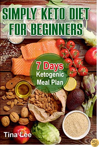 Simply Keto Diet for Beginners: 7 Days Ketogenic Meal Plan
