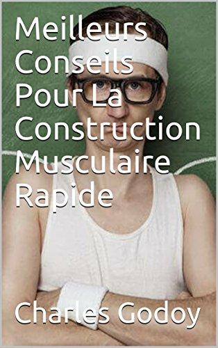 meilleurs-conseils-pour-la-construction-musculaire-rapide-french-edition