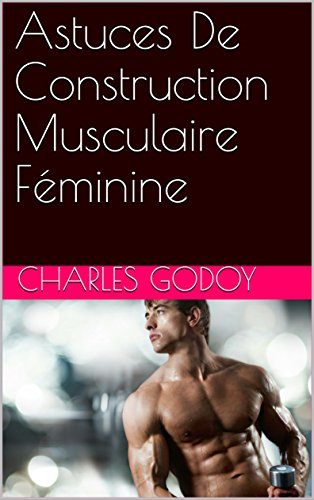 astuces-de-construction-musculaire-fminine-french-edition