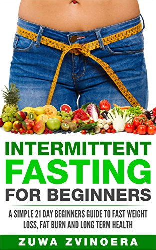 intermittent-fasting-for-beginners-a-simple-21-day-beginners-guide-to-fast-weight-loss-fat-burn-and-long-term-health-intermittent-fasting-for-women16-8-dietweight-loss-alternate-day-fasting