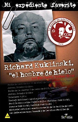 richard-kukilinski-el-hombre-de-hielo-mi-expediente-favorito-n-4-spanish-edition