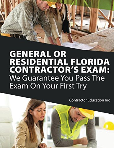 general-or-residential-florida-contractors-exam-we-guarantee-you-pass-the-exam-on-your-first-try