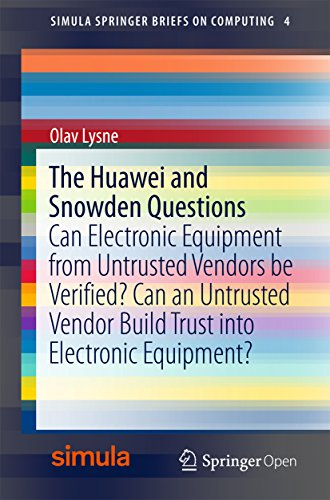 the-huawei-and-snowden-questions-can-electronic-equipment-from-untrusted-vendors-be-verified-can-an-untrusted-vendor-build-trust-into-electronic-equipment-simula-springerbriefs-on-computing