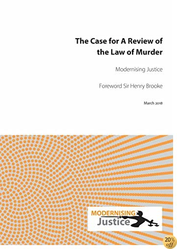 The Case for A Review of the Law of Murder
