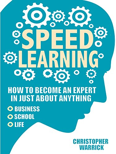 speed-learning-how-to-become-an-expert-in-just-about-anything-business-school-life