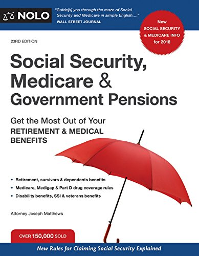 social-security-medicare-and-government-pensions-get-the-most-out-of-your-retirement-and-medical-benefits-social-security-medicare-government-pensions