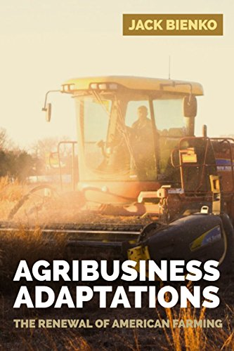 agribusiness-adaptations-the-renewal-of-american-farming