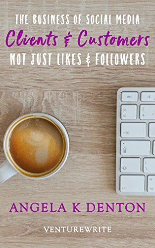 the-business-of-social-media-clients-customers-not-just-likes-followers