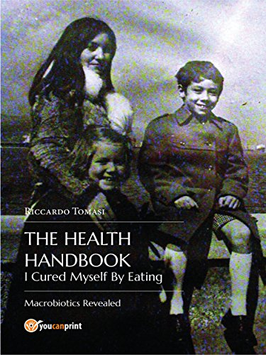 the-health-handbook-i-cured-myself-by-eating-macrobiotics-revealed-italian-edition